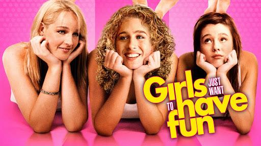 გოგონებს სურთ გართობა / Girls just want to have fun
