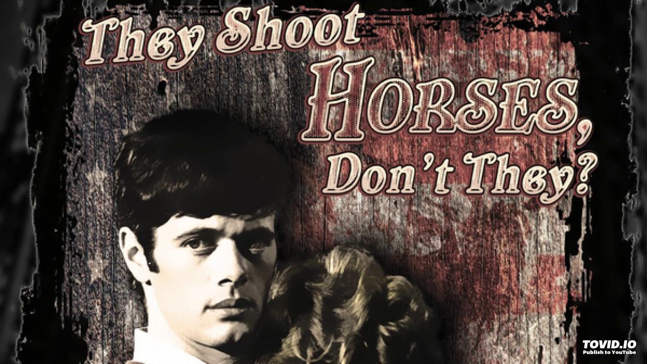ქანცგაწყვეტილ ცხენებს ხომ ხოცავენ? / They Shoot Horses, Don't They?